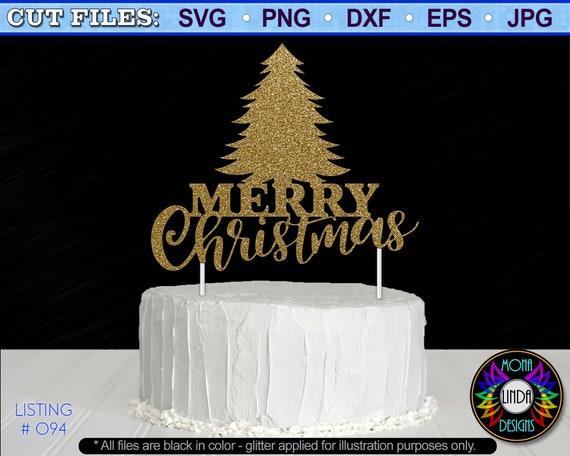 Merry Christmas Svg Cake Topper Diy Christmas Cake Topper Etsy