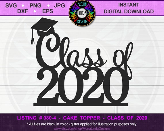 Graduation Class Of 2020 Svg Cake Topper Hat Svg Cut File Etsy