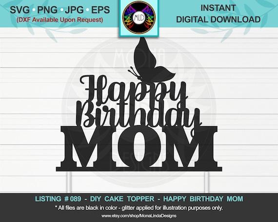 Free Svg hand drawn wisdom 100 days black english alphabet line drawing illustration. Happy Birthday Mom Svg Cake Topper Birthday Svg Cut File Etsy SVG, PNG, EPS, DXF File