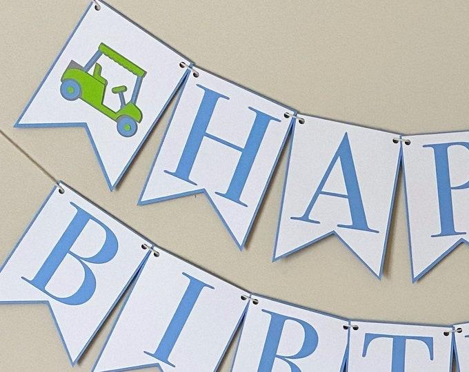 Golf Cart Happy Birthday Banner -  Boy & Girl Birthday Par-Tee Decor, First Birthday, Fore, Pink, Blue
