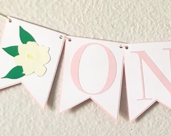 Magnolia High Chair Banner - Sweet Magnolia Birthday Party Banner, Southern Belle First Birthday