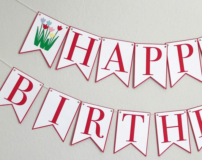 Blooming Tulips Happy Birthday Banner - Rainbow Tulips, Spring Fling, Girl Birthday Party Decor, First Birthday
