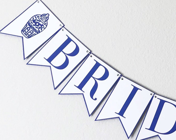 Bride To Be  Banner - Blue and White Ginger Jar, Bridal Shower, Wedding, Engagement, Chinoiserie Chic Party Décor
