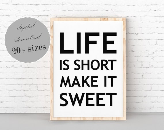 Life Is Short Make It Sweet Inspirational Quotes Home Decor Etsy