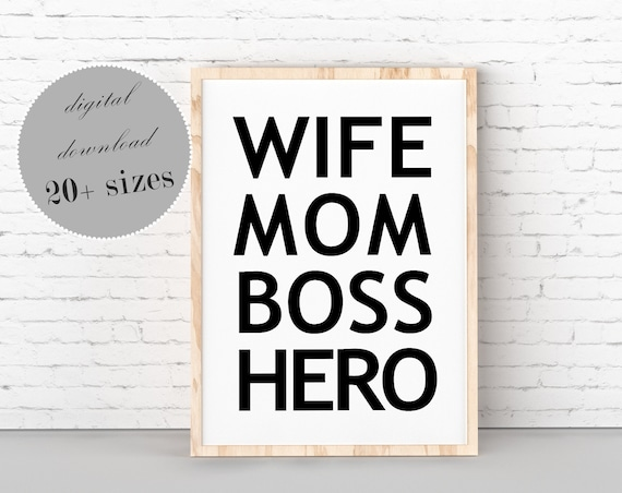 Boss Lady Wife Mom Boss Hero Printable Wall Art Girl Power Office Decor Motivational Quote Gift For Mom From Son Gift For Wife