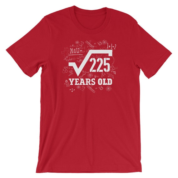 Square Root Of 225 Years Old 15th Birthday Shirt Math Born Etsy Simplify square root of 225. etsy