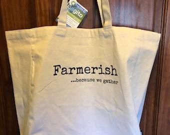 "Farmerish ""Because we gather..."" organic cotton market tote"