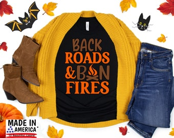 Funny Shirt, Back Roads & Bonfires T-Shirt, Women's Graphic Tee, Fall TShirt, Halloween Shirt, Thanksgiving Shirt, Cute Fall Shirt
