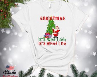 Christmas It's Who I am, It's What I do Retro TShirts, V-Necks, Gerber Onesies & more! Vintage Graphic Tee, Christmas Retro, Classic Xmas