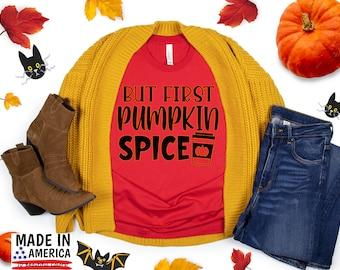 "Fall tshirts, Fall shirts women, ""But First Pumpkin Spice Shirt"", Women's Graphic Tee, Cute Fall Shirts, Thanksgiving Shirt, Pumpkin spice"