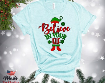 Christmas Believe In Your Elf TShirts, V-Necks, Gerber Onesies & more!  Graphic Tee, Classic Christmas, Humour, Christmas Humour