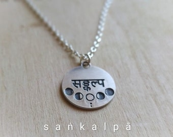 Moon Phases Necklace, Moon Cycle Pendant, Celestial Jewelry with deep meaning. sanskrit word Sankalpa an intention, determination, or will.