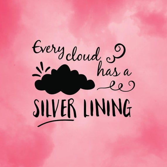 Every Cloud Has A Silver Lining Vinyl T Shirt Plaque Quote Etsy