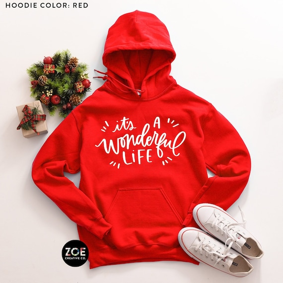 Christmas Hoodies.It S A Wonderful Life Hoodie Cute Christmas Hoodies For Women Unisex Christmas Shirt Christmas Hoodie Christmas Saying Shirts With Quote