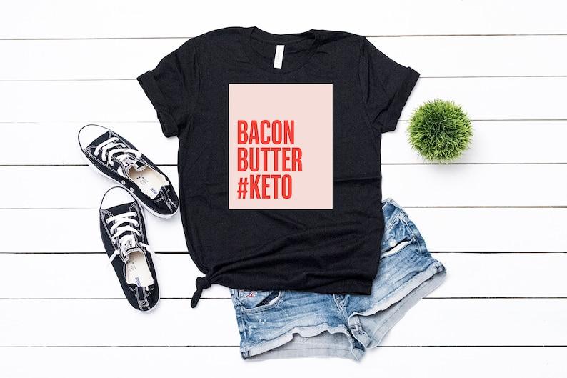 bf5919172 Bacon Butter Keto T-Shirt It's A Keto Thing Shirt Keto   Etsy