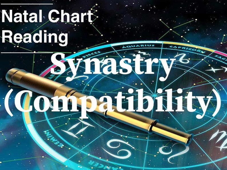 Synastry reading, compatibility reading, natal chart compatibility,  personalized astrological reading, horoscope compatibility, natal chart
