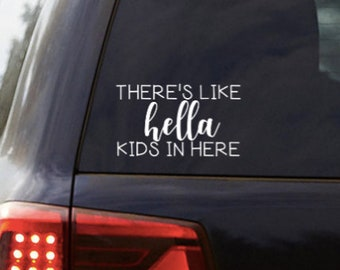 Minivan Graphic Bumper Sticker 8x3.5 ORIGINAL Theres like H*lla Kids In Here Car Decal Color Options