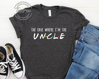 de30a54d The One Where I'm The Uncle Shirt, Uncle T Shirt, Gift For Uncle, Uncle  Shirt, Auntie Shirt, Aunt Shirt, Uncle Shirts, Family Matching Shirt