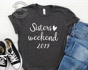 e6d0e30bbec187 Sisters Weekend 2019 Shirt