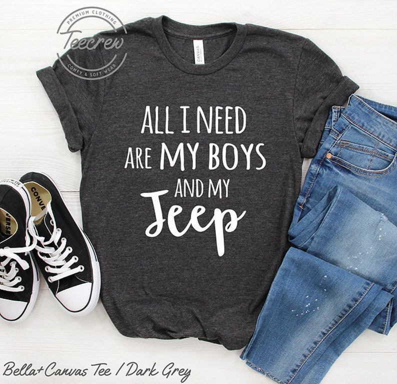 All I Need Are My Boys And My Jeep, Mother Shirt, Mom Shirt, Gift For Mom,  Sons, Son, Jeep Shirt, Gift For Mother, Mother's Days Shirt, Mama