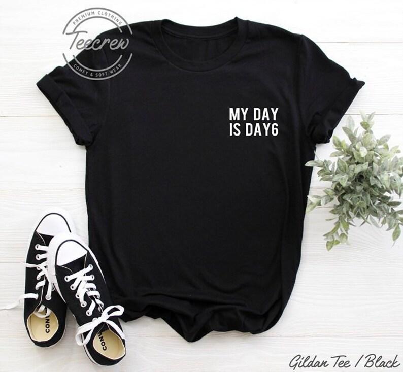 40e6b9cecc22 My Day Is Day6 Shirt Kpop Shirt Sungjin Jae Young K image 0 ...