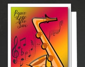 Card Sax Music Lover \ Peace, Love, Alto, Sax \ Saxophone lovers card for a women or a man \ WHIMSICAL \ A6 Cards
