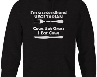 7515bbb2da Secondhand Vegetarian, Cows Eat Grass Hunting Meat Beef Funny Hooded  Sweatshirt
