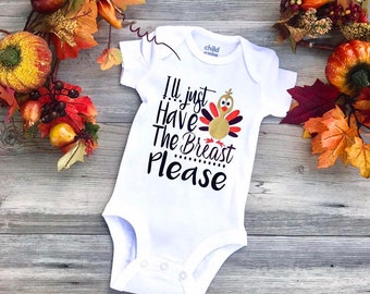 7407d1415 I'll just have the breast please | Thanksgiving bodysuit | Thanksgiving  outfit for baby | holiday bodysuit | babys first Thanksgiving