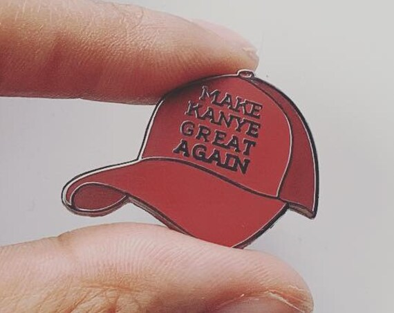 Make Kanye Great Again | Kanye Pin | Kanye West Pin