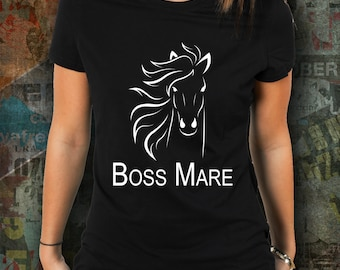 Boss Mare T-Shirt, Boss Mare Tshirt, Good Presents For Horse Lovers, Horse Themed Gifts For Women, Horse Related Gifts For Women