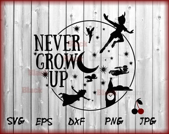 INSTANT DOWNLOAD SVG Disney Inspired Peter Pan Never Grow Up for Cutting Machines Svg, Esp, Dxf and Jpeg Format Cricut Silhouette