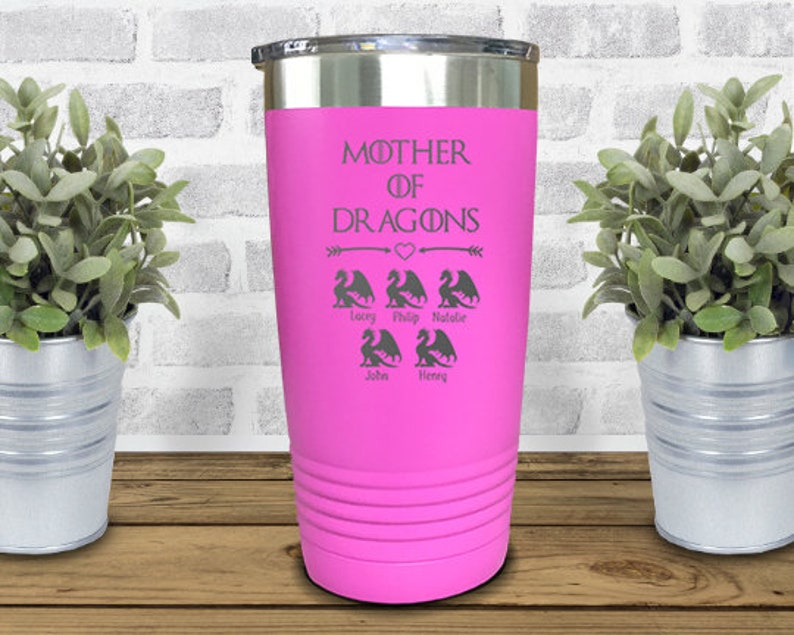 Mother Of Dragons Laser Engraved Personalized Tumbler, Add up to 10 Dragons, Perfect Custom Gift for Moms, Mother's Day Personalized Gift