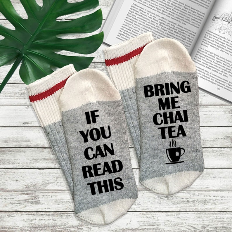 Chai Tea Gifts  If You Can Read This Bring Me Chai Tea Socks image 0