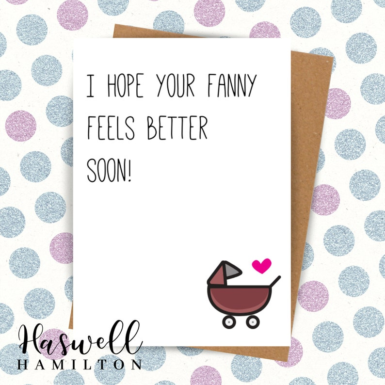 Funny New Baby Card | I Hope Your Fanny Feels Better Soon | Pregnancy |  Birth | Congratulations | Humour | Humor | Joke | Rude | Sarcastic