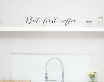 """Wall decal wall sticker """"But first coffee"""" lettering color customizable, size L-XXL"""