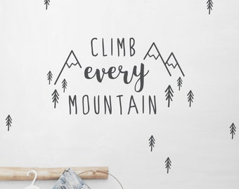 """Wall decal wall sticker """"Climb every mountain"""" mountains, fir trees, color and size selectable"""