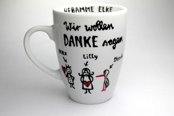Hebamme Geschenk Tasse Wir Wollen Danke Sagen Handbeschriftete Und Handbemalte Personalisierte Hebamme Danke Geschenk Tasse
