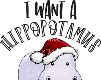 All I Want For Christmas Is A Hippopotamus.Christmas Hippo Etsy