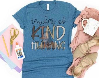 Teacher of Kind Humans Shirt. Teacher of Kind Humans Sweatshirt. Teacher of kind humans adult shirt. teacher shirt.