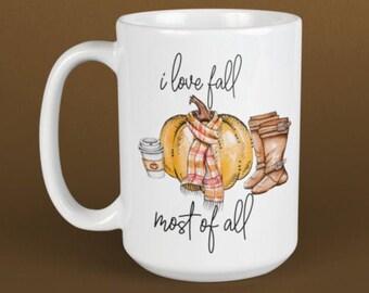 I Love Fall Mug, I Love Fall, Fall, Fall Mug, Fall Coffee Mug, Autumn Mug, Fall Most Of All,I Love Fall Coffee Mug,Cute Fall Mug,Pumpkin Mug