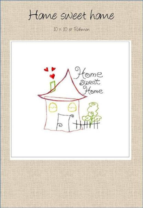 "Embroidery file ""Home Sweet Home"" 10 x 10 ER Frame"