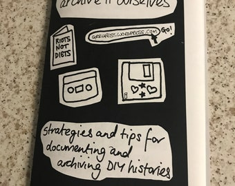 Archive It Ourselves: Strategies and Tips for Documenting and Archiving DIY histories zine