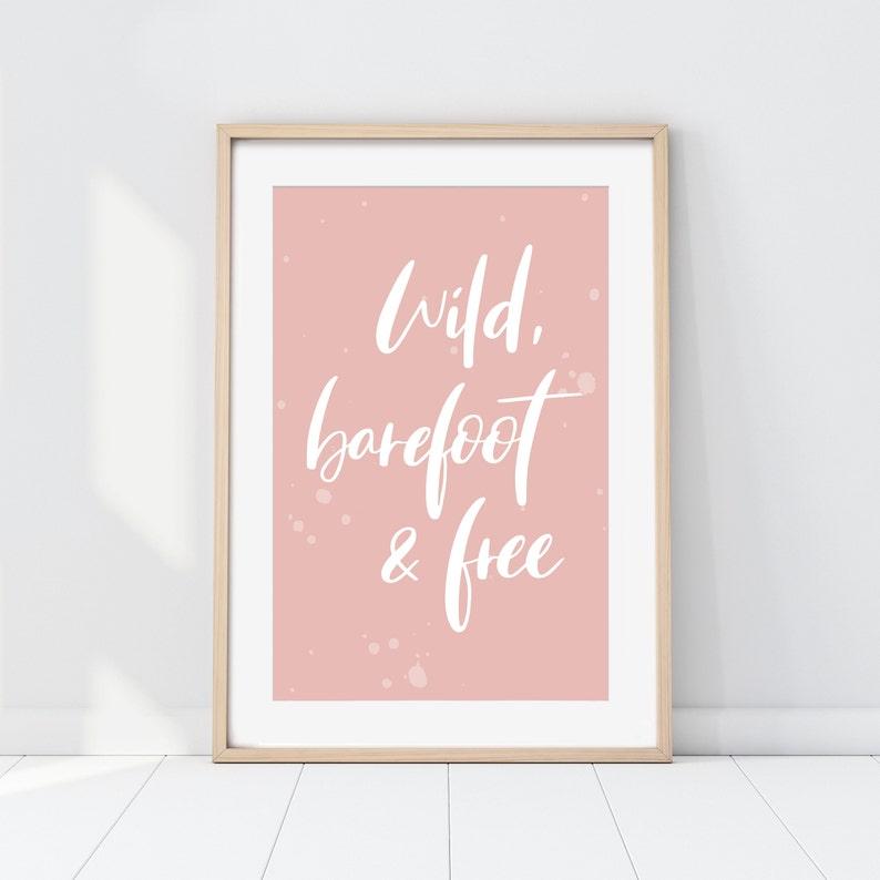 Wild barefoot & free rosé  Druck Poster Kunstdruck image 0