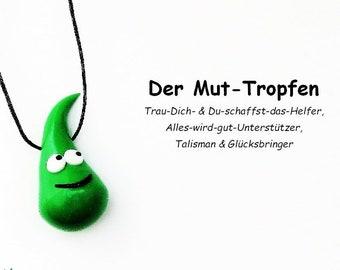 Glücksbringer Mut-Tropfen in grün / Talisman für Männer, Frauen und Kinder