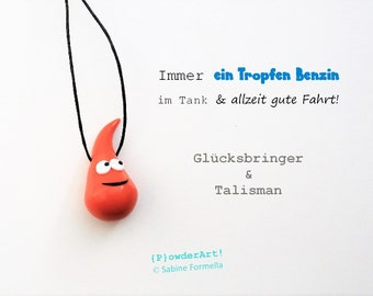 Glücksbringer neues Auto / Ein Tropfen Benzin & gute Fahrt in orange / Talisman + Schutzengel