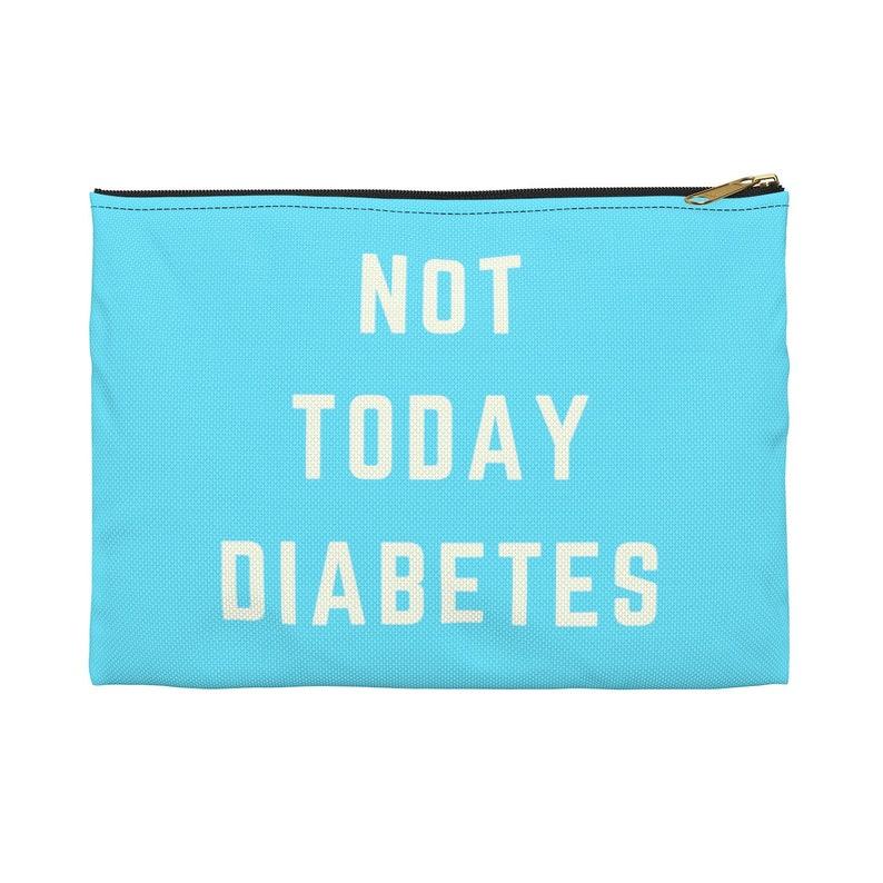 Not Today Diabetes Diabetes Pouch