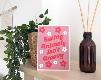 Eating Animals Isn't Groovy Pink Retro Style Recycled Art Print Vegan