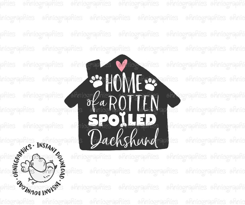 Dachshund SVG, Rotten Spoiled Dog Svg, Funny Printable, Cute Dog Home Sign,  Hallway Entree Print, Dog Sayings, Mom Gift, Digital Cut