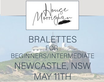 50ab4ab47e Newcastle Bralettes for Beginners Intermediate class May 11th. House  Morrighan