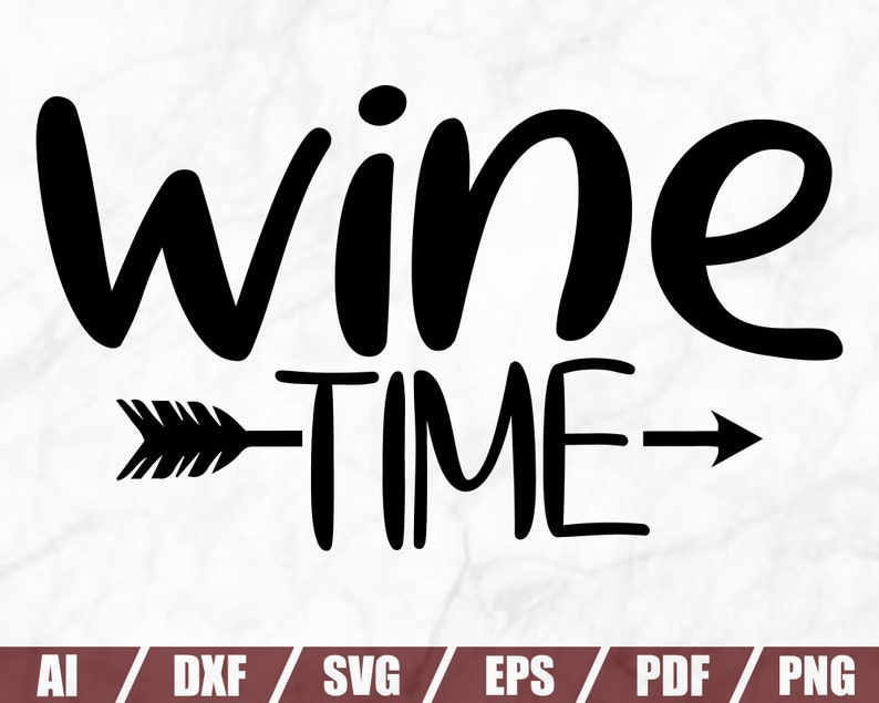 Wine Glass Svg Wine Quote Svg-Svg For Wine Glas WINE TIME SVG Wine Cut Files Drinking Svg Wine Sayings Svg -Printable Wine Svg